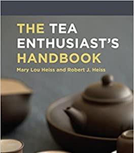The Tea Enthusiast's Handbook - Mary Lou Heiss