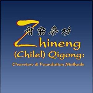 Zhineng Qigong: Overview & Foundation - Level 1